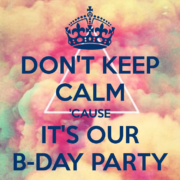 don-t-keep-calm-cause-it-s-our-b-day-party